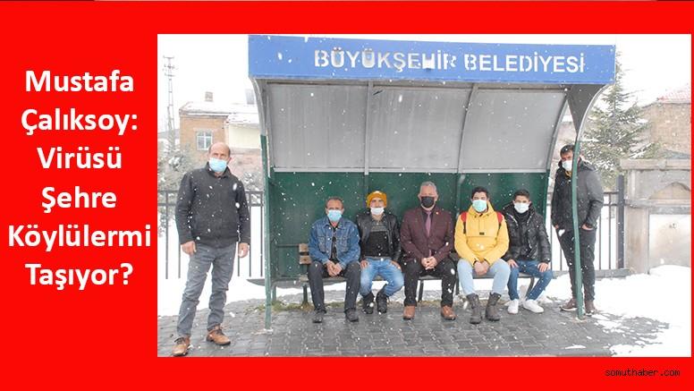 Mustafa Çalıksoy: Virüsü Şehre Köylülermi Taşıyor?