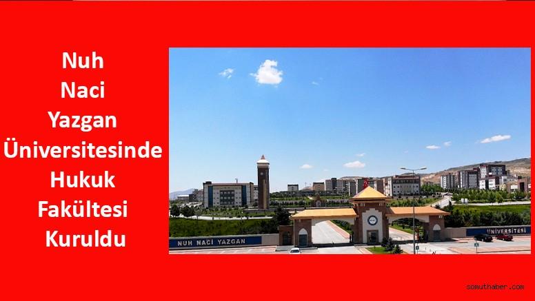Nuh Naci Yazgan Üniversitesinde Hukuk Fakültesi Kuruldu