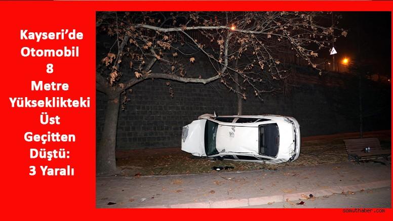 Otomobil 8 Metre Yükseklikteki Üst Geçitten Düştü: 3 Yaralı