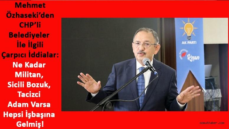 Özhaseki'den CHP'li Belediyeler Hakkında Tartışılacak Sözler